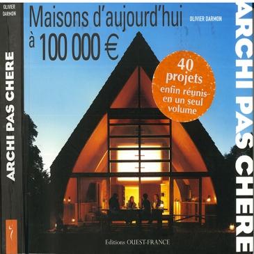 Maisons d'aujourd'hui à 100 000 €